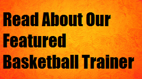 FEATURED BASKETBALL TRAINER