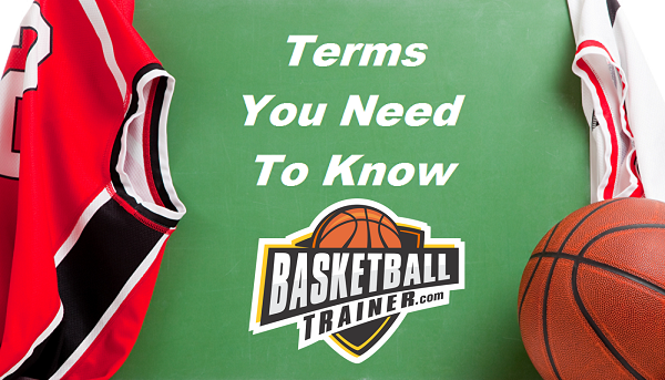 Basketball Trainer Terms You Need To Know