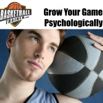 Grow Your Basketball Game Psychologically