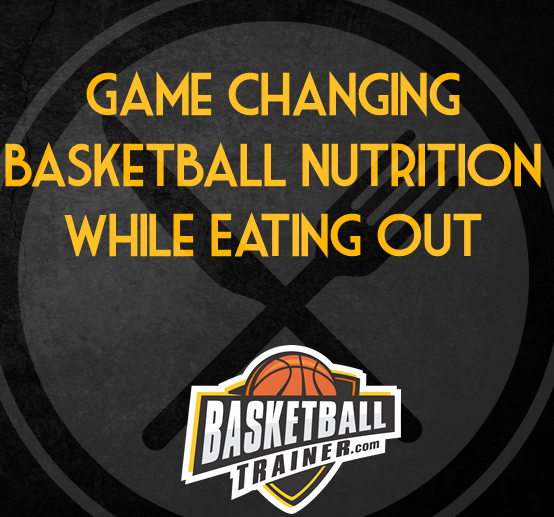 Basketball Nutrition While Eating Out