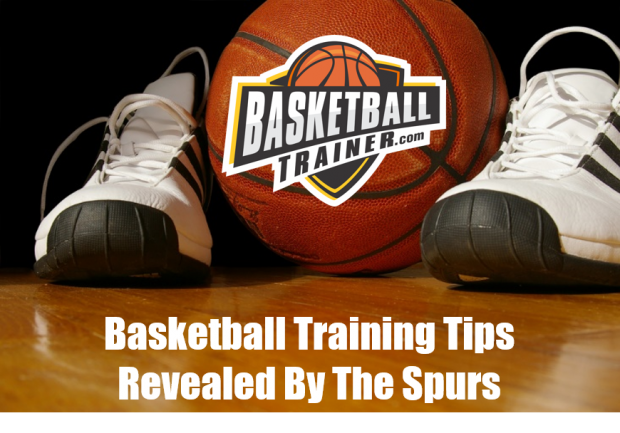 Basketball Training Tips Revealed By The Spurs