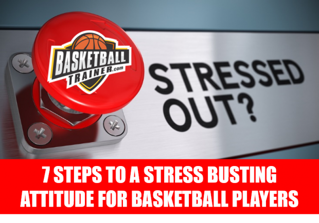 Basketball Stress Busting in 7 Steps