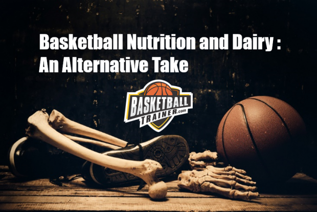 Basketball Nutrition And Dairy Products: An Alternative Take