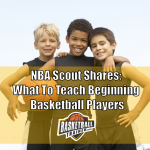 Top 4 Skills To Teach Beginning Basketball Players