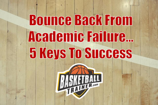 Basketball & Academics - Bouncing Back From Failure