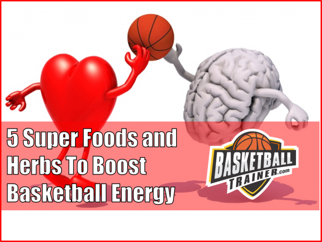 Basketball Energy Foods and Herbs