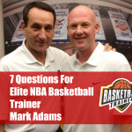 Mark Adams – Basketball Trainer Interview