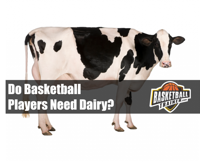 Do basketball players need dairy