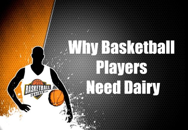 do basketball players need dairy