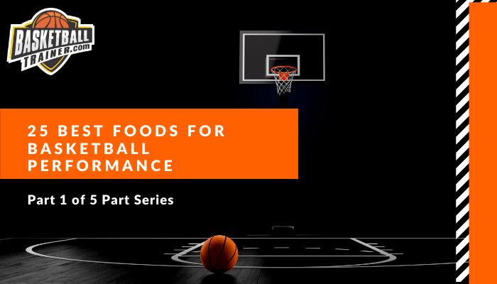 best basketball foods